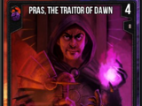 Pras, The Traitor of Dawn