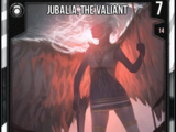 Jubalia, The Valiant
