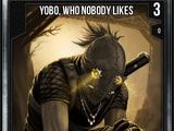 Yobo, Who Nobody Likes