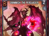 Grimmish, the Persuader