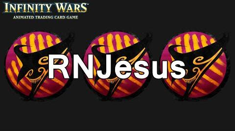 Infinity Wars - Decks - RNJesus, our lord and saviour