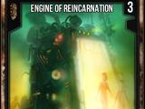 Engine of Reincarnation