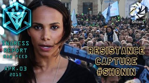 INGRESS REPORT - Resistance Capture Shonin - Raw Feed Apr 03 2015