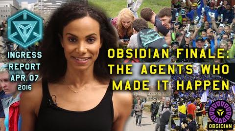 INGRESS REPORT - Obsidian Finale The Agents Who Made it Happen - April 7 2016