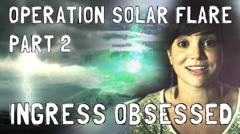 Ingress Obsessed 11 - Operation Solar Flare, Pt