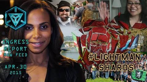 INGRESS REPORT - LightmanShards - Raw Feed Apr 30 2015