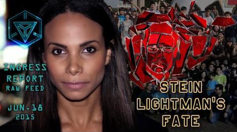 INGRESS REPORT - Stein Lightman's Fate - Raw Feed June 18 2015