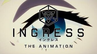Ingress The Animation - Out Now
