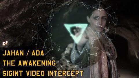Jahan and ADA The Awakening - Sigint Video Intercept