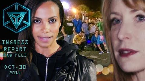 INGRESS REPORT - Raw Feed Oct 30 2014 - DEVRA BOGDANOVICH SPEAKS