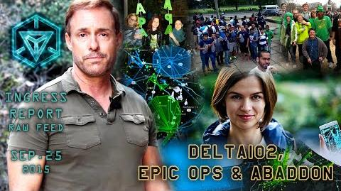 INGRESS REPORT - Delta102, Epic Ops & Abaddon - Raw Feed September 25 2015