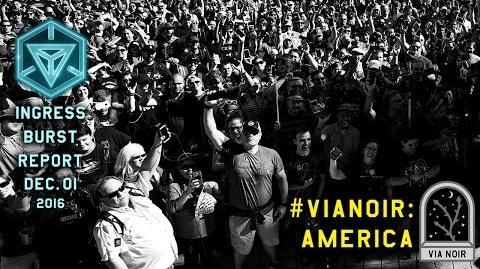 INGRESS BURST REPORT VIANOIR AMERICA - December 1 2016