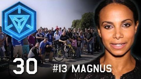 Operation 13MAGNUS Begins INGRESS REPORT - EP30