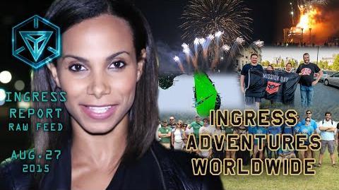 INGRESS REPORT - Ingress Adventures Worldwide - Raw Feed August 27 2015