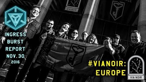 INGRESS BURST REPORT VIANOIR EUROPE - November 30 2016