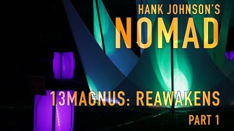 Hank Johnson's NOMAD 13MAGNUS Reawakens Pt 1