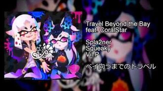 Travel Beyond the Bay feat. CoralStar
