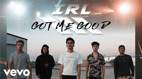 In Real Life - Got Me Good