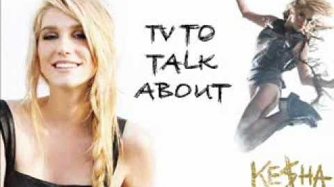 Ke$ha - TV To Talk About