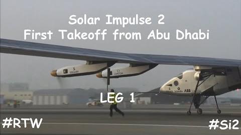 Solar Impulse 2 First Takeoff from Abu Dhabi