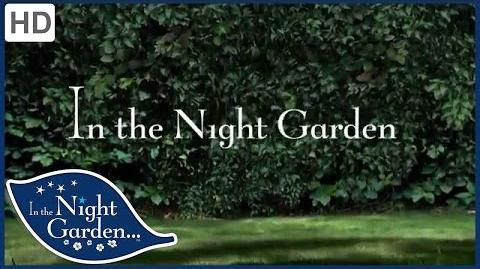 In the Night Garden - Welcome!