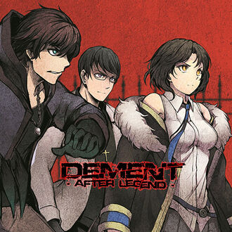 Dement ~after legend~