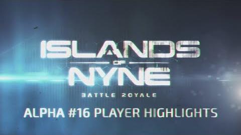 Islands of Nyne Battle Royale Player Highlights Reel Alpha 16 Week 1