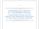 Consumer Data Privacy in a Networked World: A Framework for Protecting Privacy and Promoting Innovation in the Global Digital Economy