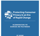 Protecting Consumer Privacy in an Era of Rapid Change: Recommendations for Business and Policy Makers