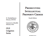 Prosecuting Intellectual Property Crimes
