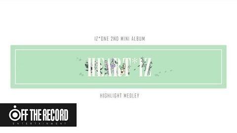 IZ*ONE (아이즈원) 2nd Mini Album HEART*IZ Highlight Medley
