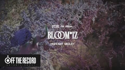 IZ*ONE (아이즈원) 1st Album BLOOM*IZ HIGHLIGHT MEDLEY