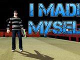 I MADE MYSELF