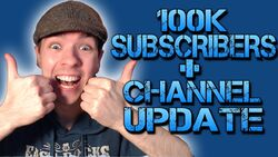 100K SUBSCRIBERS & CHANNEL UPDATE image