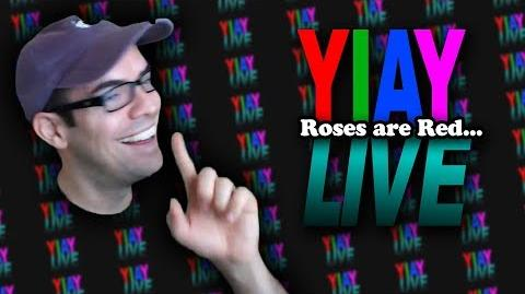 Roses are Red... (YIAY LIVE 2)