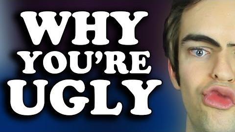 WHY YOU'RE UGLY (JACKASK 60)