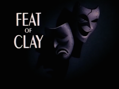 Feat of Clay-Title Card