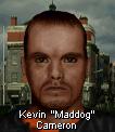 Kevin maddog cameron face