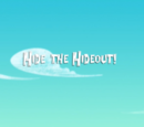 Hide the Hideout!/Transcript