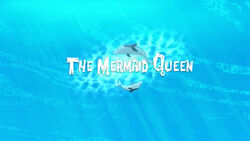 The Mermaid Queen titlecard - Alternate titlecard for Jake's Royal Rescue
