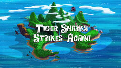 Tiger Sharky Strikes Again! title card
