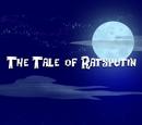 The Tale of Ratsputin/Transcript