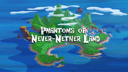 Phantoms of Never-Nether Land-titlecard