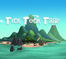 Tick Tock Trap/Transcript