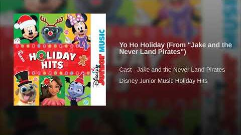 """Yo Ho Holiday (From """"Jake and the Never Land Pirates"""")"""