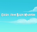 Escape from Belch Mountain/Transcript