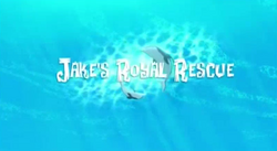 Jake's Royal Rescue titlecard