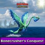Bonecrusher conquest