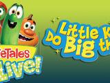 Little Kids Do Big Things!