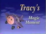 Tracy's Magic Moment